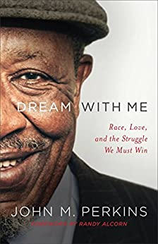 Dream with Me: Race, Love, and the Struggle We Must Win (English Edition) di [Perkins, John M.]