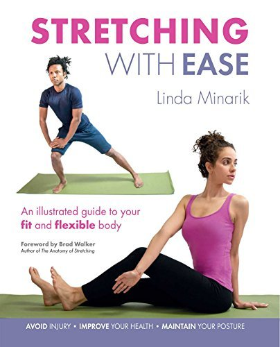 Stretching with Ease: An Illustrated Guide To Your Fit And Flexible Body by Linda Minarik (2015-10-08)