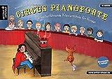 Circus Pianoforte: Die weiterführende Klavierschule für Kinder. Lehrbuch für Piano. Klaviernoten. Musiknoten. Klavierstücke. Kinderlieder. Spielbuch. Anfänger.