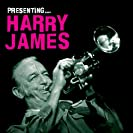 Presenting Harry James