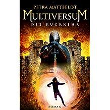 Multiversum - Die Rückkehr: Roman (Buntstein Verlag)