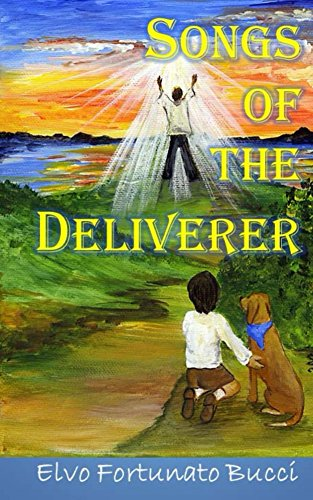 songs-of-the-deliverer-a-modern-day-story-of-christ-english-edition