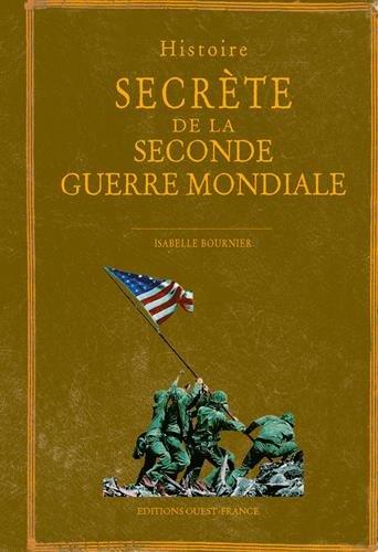 Histoire secrète de la seconde guerre mondiale