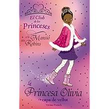 La princesa Olivia i la capa de vellut (Llibres Infantils I Juvenils - Club)