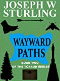 Wayward Paths (Book Two of the Torrud Series 2) (English Edition)