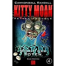 Fetish-Trouble 4: Stadt der Toten (Kitty Moan 9)