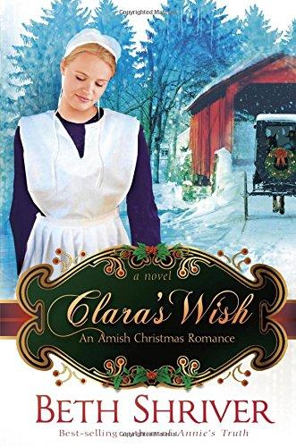 Clara S Wish An Amish Christmas Romance