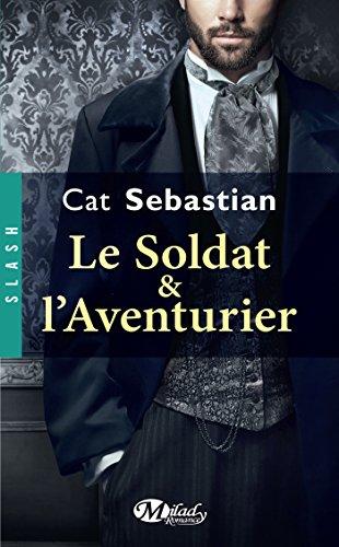 Le Soldat et l'Aventurier (Slash) par Cat Sebastian