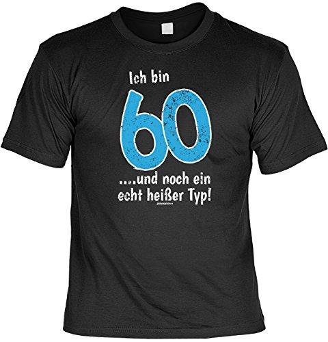 (Geschenk zum 60. Geburtstag - Fun T-Shirt - Ich Bin 60 .und noch EIN echt heißer Typ! - Witziger Party-Gag!)