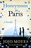 'Honeymoon in Paris: A Novella' von Jojo Moyes