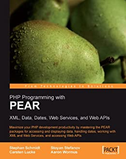 PHP Programming with PEAR von [Stefanov, Stoyan, Lucke, Carsten]