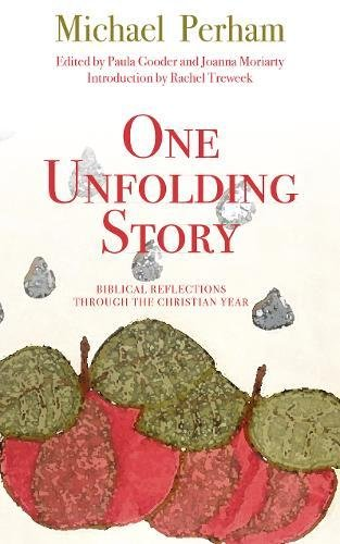 One Unfolding Story: Biblical Reflections Through the Christian Year