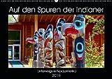 Auf den Spuren der Indianer - Unterwegs in Nordamerika (Wandkalender 2019 DIN A2 quer): Die Ureinwohner Nordamerikas pflegen noch heute ihre ... (Monatskalender, 14 Seiten ) (CALVENDO Kunst)