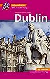 Dublin MM-City Reiseführer Michael Müller Verlag: Individuell reisen mit vielen praktischen Tipps und Web-App mmtravel.com - Braun Ralph-Raymond