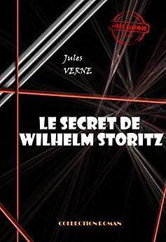 Le secret de Wilhelm Storitz: édition intégrale par [Verne, Jules]
