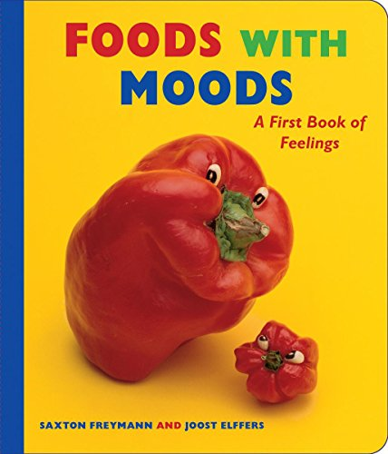 Foods with Moods: A First Book of Feelings (Mood-food)