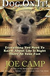 Dog On It!: Everything You Need To Know About Life Is Right There At Your Feet by Joe Camp (2013-03-13)