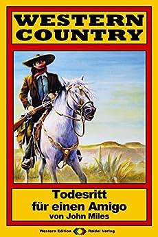 WESTERN COUNTRY 116: Todesritt für einen Amigo (Western-Reihe)