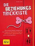 Buch - Cover Die Beziehungs-Trickkiste: Einfache Strategien für den Umgang mit Schuldzuweisern, Eifersüchtlern und anderen Beziehungskillern - Michael Mary - GRÄFE UND UNZER Verlag GmbH