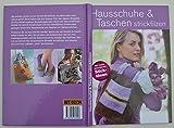 Hausschuhe & Taschen strickfilzen - Anleitungen zum Stricken & Filzen in der Waschmaschine