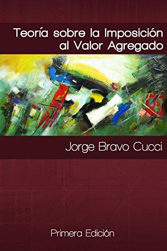 Teoría sobre la imposición al valor agregado por Jorge Bravo Cucci