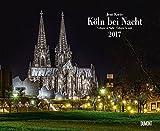 Köln bei Nacht 2017 - Wandkalender 52 x 42,5 cm - Spiralbindung