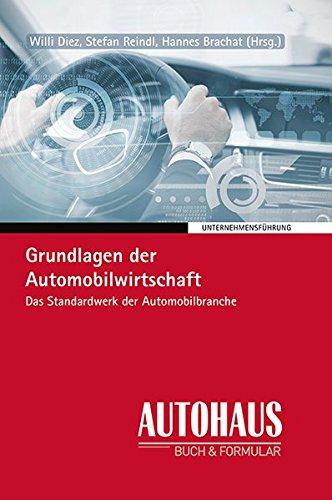Grundlagen der Automobilwirtschaft: Das Standardwerk der Automobilbranche