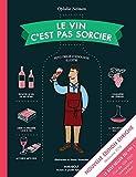 Le vin c'est pas sorcier - Nouvelle Edition (French Edition)