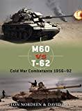 M60 vs T-62: Cold War Combatants 1956-92 (Duel)