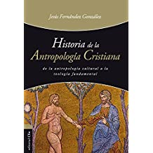 Historia de la antropología cristiana (Spanish Edition)