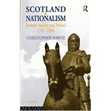 Scotland and Nationalism: Scottish Society and Politics, 1707-1994