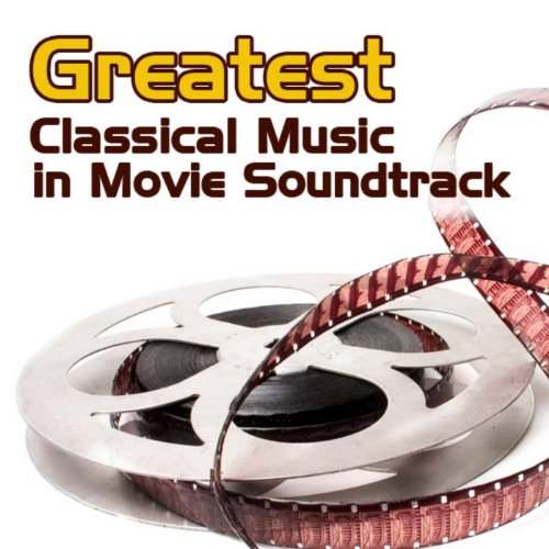 Greatest Classical Music in Movies