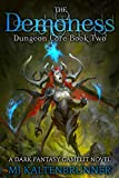 The Demoness: A Dark Fantasy Gamelit Novel (Dungeon Core Book 2)