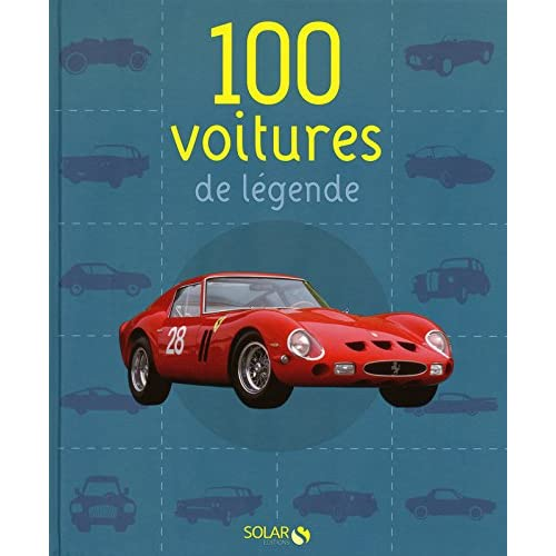 100 VOITURES DE LEGENDE