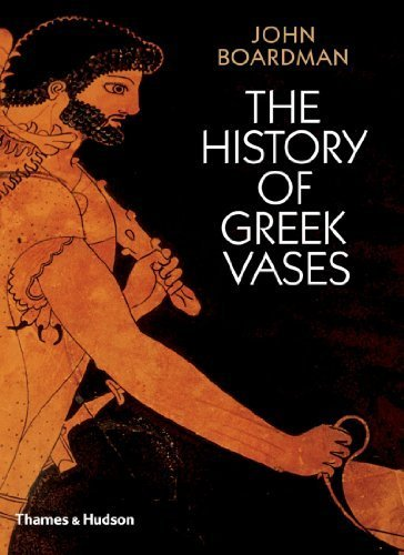 The History of Greek Vases: Potters, Painters and Pictures by John Boardman (2008-01-21)