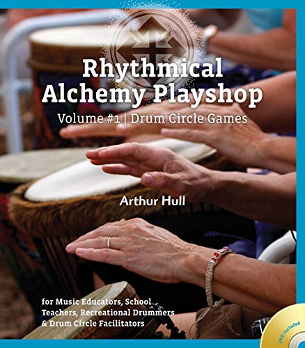 Rhythmical Alchemy Playshop - Volume #1: Drum Circle Games [With DVD]
