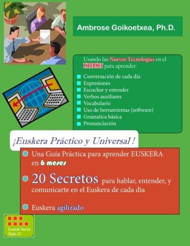 Euskera Practico y Universal: 20 Secretos para aprender Euskera Hoy Dia por Dr. Ambrose Goikoetxea