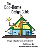 : The Eco-Home Design Guide: Principles and practice for new-build and retrofit (Sustainable Building)