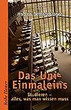 Das Uni-Einmaleins: Studieren - alles, was man wissen muss (Reihe Hanser)