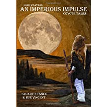 An Imperious Impulse: Coyote Tales: Volume 1 (Lore Weavers)