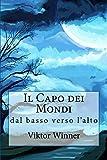 eBook Gratis da Scaricare Il Capo dei Mondi dal basso verso l alto (PDF,EPUB,MOBI) Online Italiano