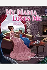My Mama Loves Me: I'm Her Little Girl by Shanalee Sharboneau (2015-10-06) Hardcover