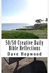 50/50 Creative Daily Bible Reflections: 200 fifty-word thoughts for each day Paperback