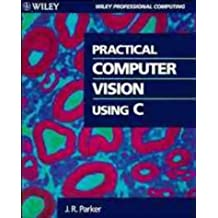 Practical Computer Vision Using C (Wiley Professional Computing)