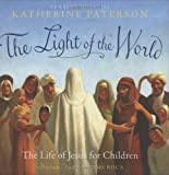 The Light of the World: The Life of Jesus for Children (Little Scholastic)