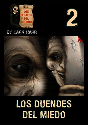 LOS DUENDES DEL MIEDO (LOS RELATOS DEL HORROR nº 2) por DARK NARR