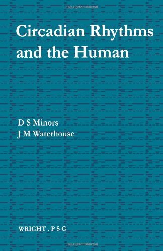 Circadian Rhythms and the Human by D. S. Minors (1981-08-01)
