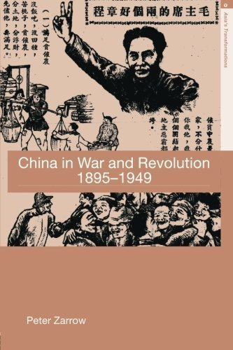 China in War and Revolution, 1895-1949 (Asia's Transformations) by Peter Zarrow (2005-12-03)