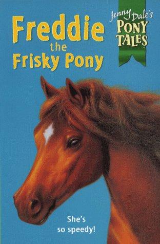 Freddie the frisky pony