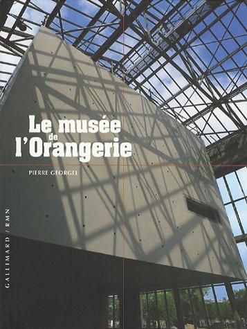 Le Musée de l'Orangerie par Pierre Georgel